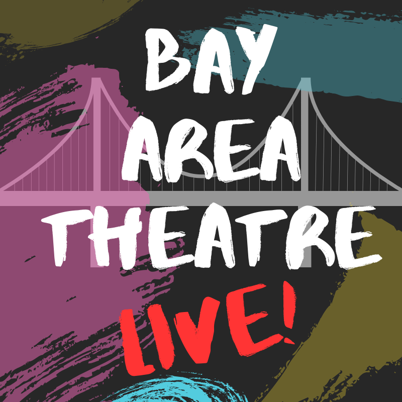 Live Show Featuring Broadway Talent Benefiting Local Bay Area Theatre Companies Affected By COVID-19 – Bay Area Theatre Live!
