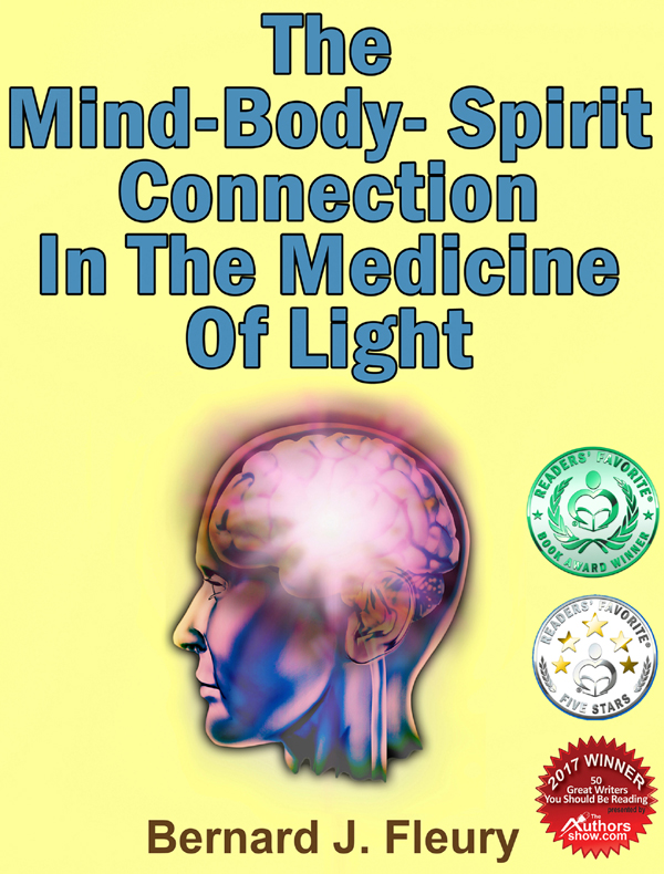 Covid-19 And Light Therapy In Medicine – Nothing New Says Bernard Fleury, Award Winning Author Of 'The Mind-Body-Spirit Connection In The Medicine Of Light'