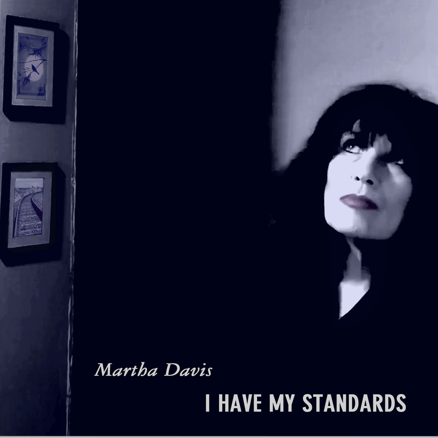 'I Have My Standards' Jazz Album by Martha Davis Releases June 1st, After Years in The Making – The World Premiere of the Video 'Mr. Grey' Debuts with Album Release