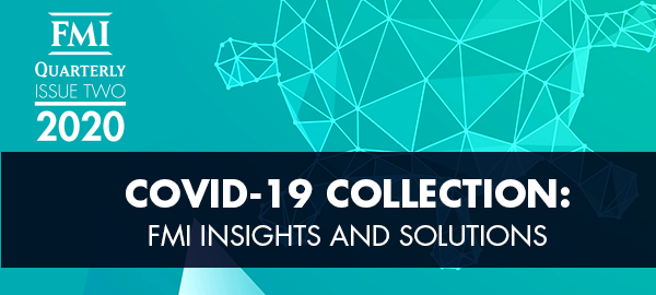 "FMI Releases Publication ""FMI Quarterly COVID-19 Collection: Insights and Solutions"""