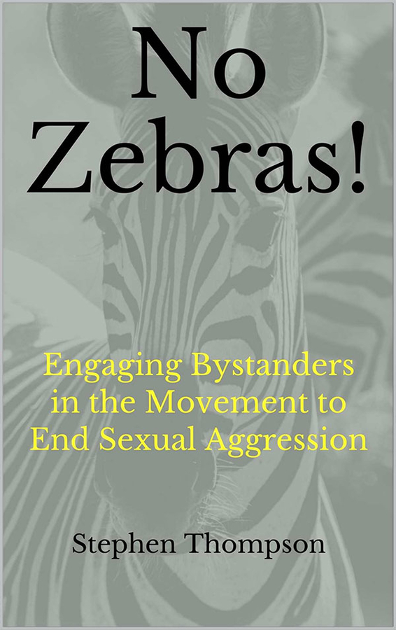 Book Release: No Zebras: Engaging Bystanders in the Movement to End Sexual Aggression