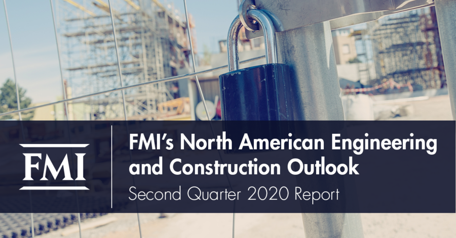 FMI Releases North American Engineering and Construction Outlook, Second Quarter 2020 Report