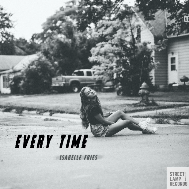 "Isabelle Fries New Single ""Every Time"" Delivers Comfort and Hope During These Uncertain Times"