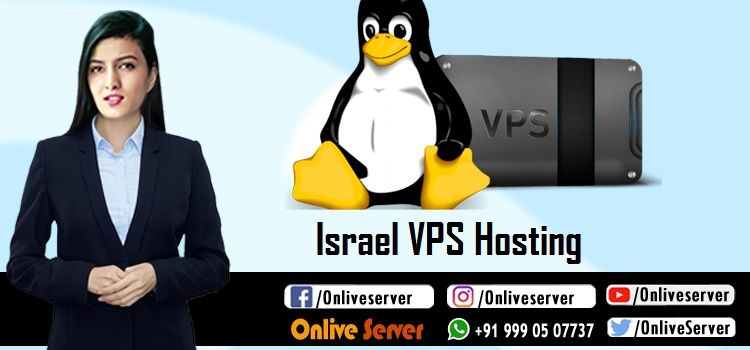 Onlive Server Announced a Comprehensive Guide for Israel VPS Hosting
