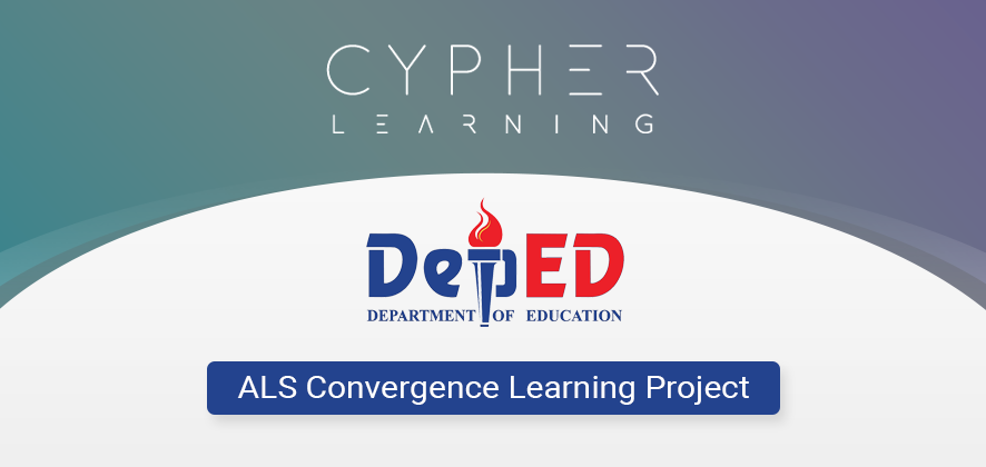 CYPHER LEARNING, DepEd Philippines, Solar Entertainment, and Sandiwaan Center for Learning, announce the launch of the ALS Convergence Learning Project