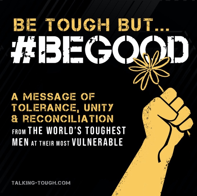 During These Increasingly Divisive Times, The World's Toughest Men Are Building A Bridge for Togetherness With #BeGood