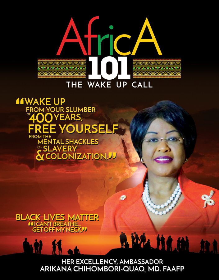 "Her Excellency, Ambassador Arikana Chihombori-Quao, MD. FAAFP Releases Her Debut Book: ""Africa 101: The Wake Up Call,"" and Africa is Calling Her Children Home"