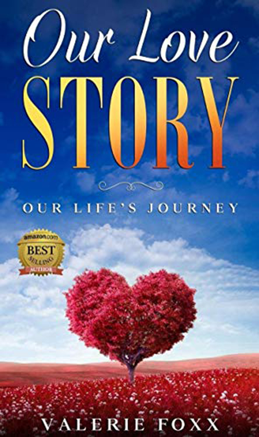 "Valerie Foxx launches a new book ""Our Love Story: Our Life's Journey Discover hidden secrets and practical steps to create a happy and successful marriage."""