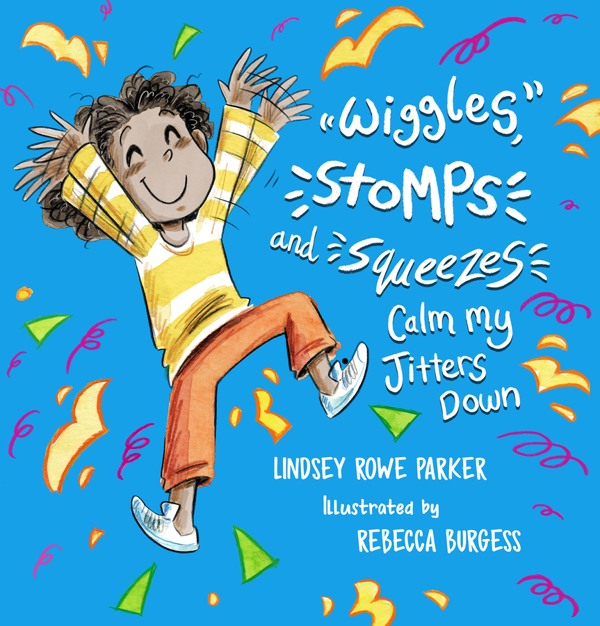 Wiggles, Stomps and Squeezes Calm my Jitters Down, a Picture Book About Sensory Differences Announced for April 2021 Release