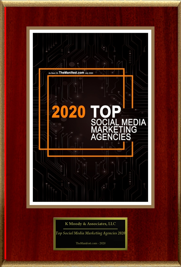 "K Moody & Associates, LLC Selected For ""Top Social Media Marketing Agencies 2020"""
