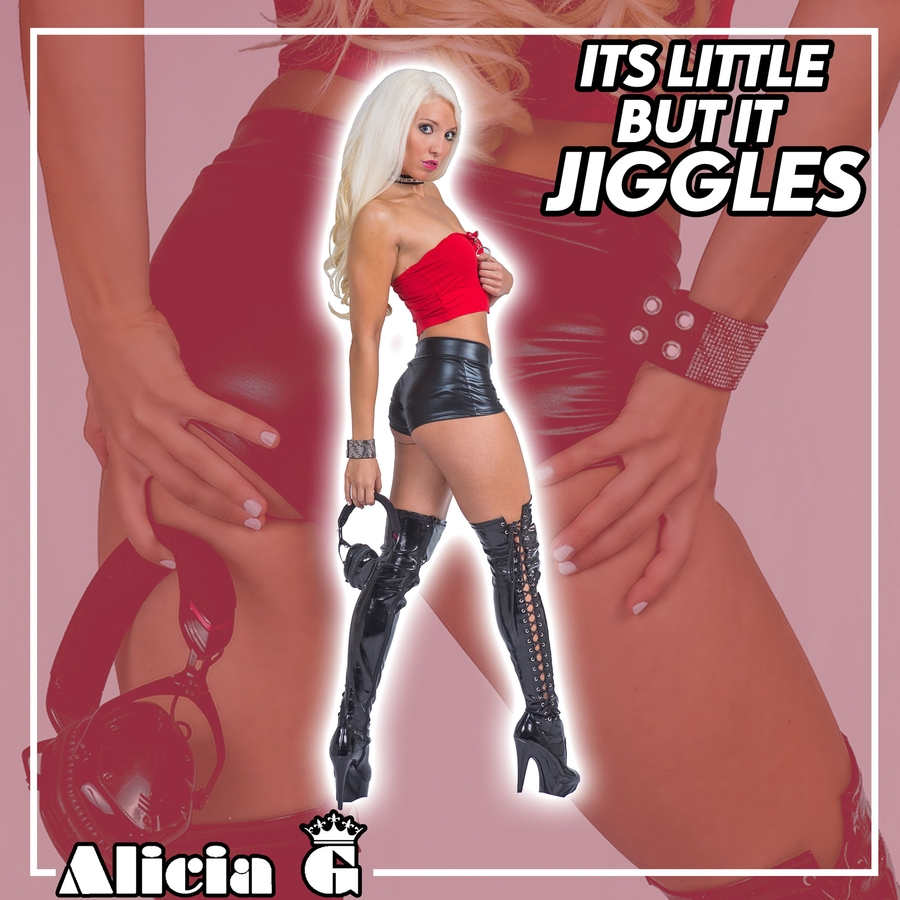 "Alicia G's ""It's Little but It Jiggles"" Has Arrived"