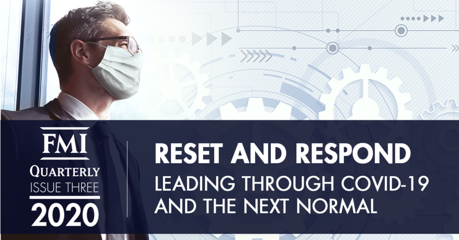 "FMI Releases Quarterly Publication ""Reset and Respond: Leading Through COVID-19 and the Next Normal"""