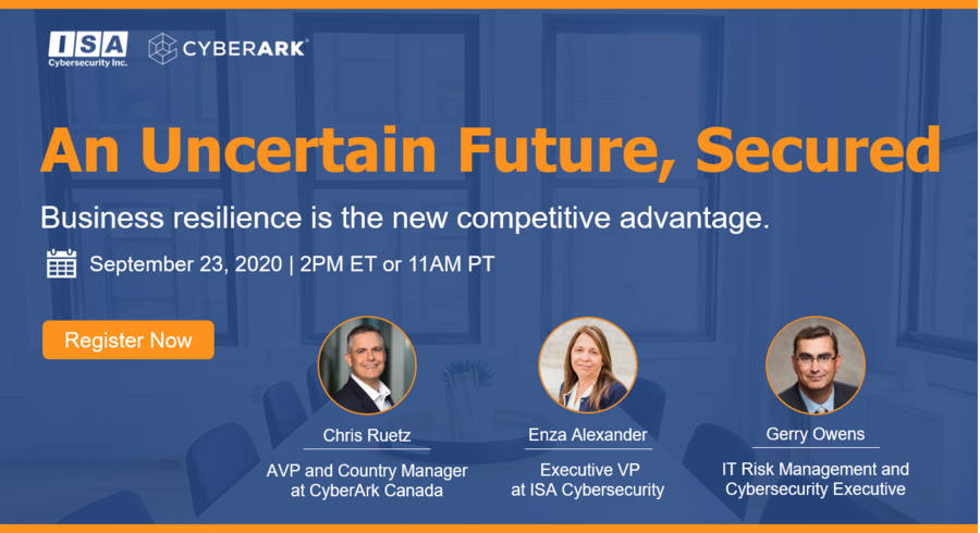 Register Today for a Live Fireside Chat with ISA Cybersecurity and CyberArk: An Uncertain Future, Secured