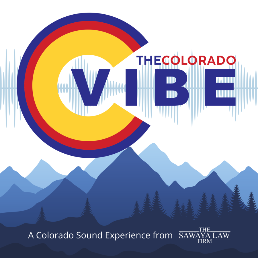 "Sawaya Law Firm releases, ""The Colorado Vibe,"" a Podcast Series about the Sights and Sounds of Colorado"