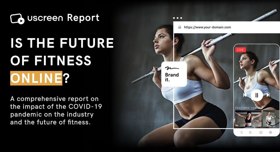 Uscreen Reveals COVID-19's Transformative Impact on the Fitness Industry in a New Report