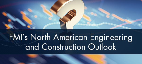 FMI Releases North American Engineering and Construction Outlook, Third Quarter 2020 Report