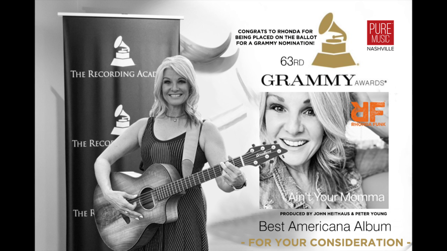"Pure Music Nashville Artist, ISSA Award-Winning Triple Threat Songwriter/Singer/Performer RHONDA FUNK's EP, ""Ain't Your Momma"" is Placed on Ballot for a Grammy™ Nomination for Best Americana Album"