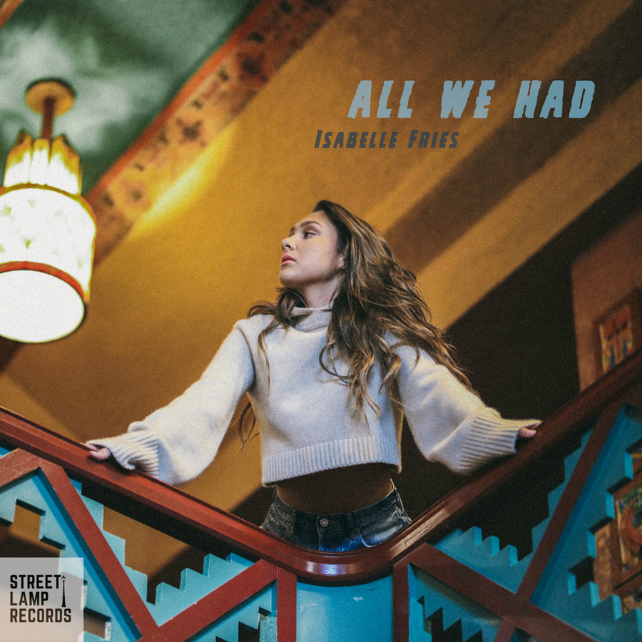 "Isabelle Fries Releases New Single ""All We Had"""