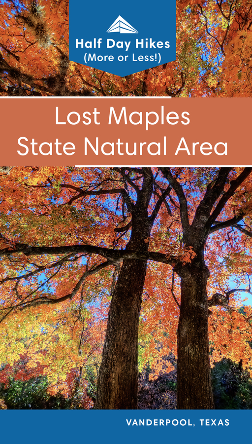 Lost Maples State Natural Area Hiking Guide – Just in Time for Peak Fall Foliage Season in Texas