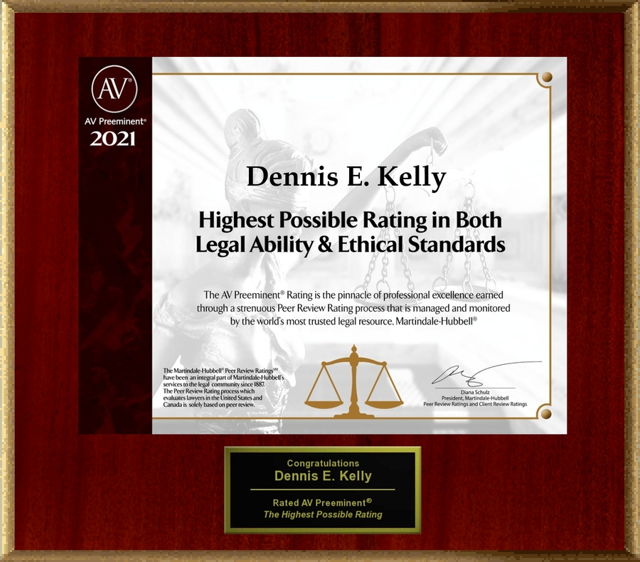 Attorney Dennis E. Kelly has Achieved the AV Preeminent® Rating – the Highest Possible Rating from Martindale-Hubbell®
