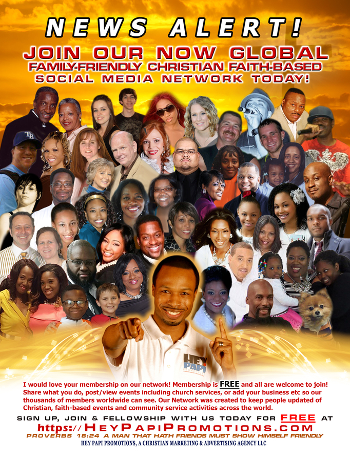 The Hey Papi Promotions Network is now a Global Christian Social Media Site with over 3000 Registered Members