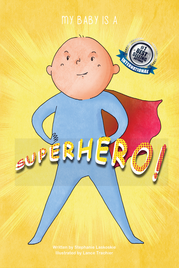 "Stephanie Laskoskie Launches Her New Book ""My Baby Is A Superhero"""