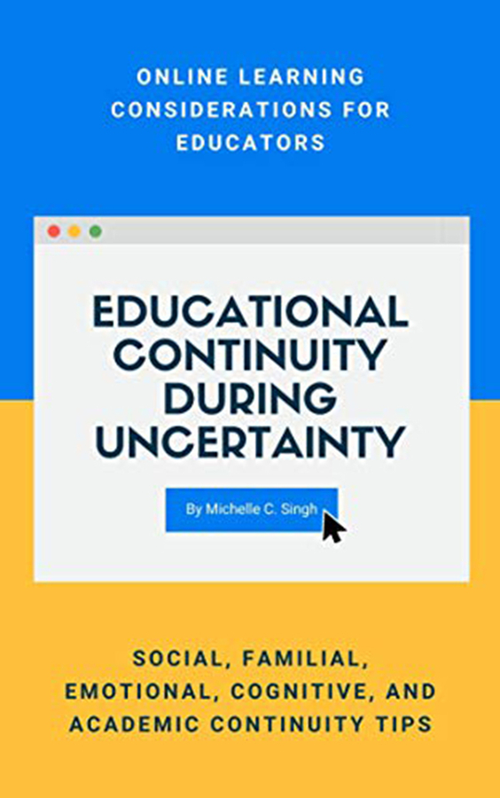 "Michelle Singh Launches Her New Book ""Educational Continuity During Uncertainty: Online Learning Considerations for Educators"""