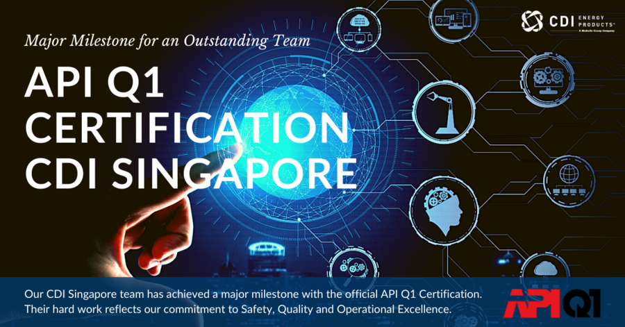CDI Energy Products Singapore Manufacturing Receives API Q1 Certification