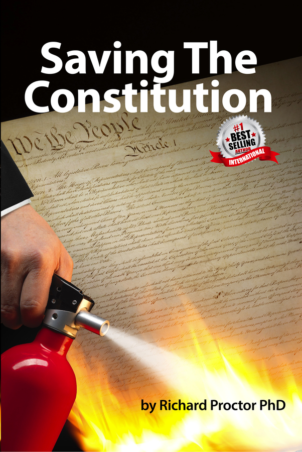 "Dr. Richard Proctor's book, ""Saving the Constitution"" became a #1 International Best Seller"