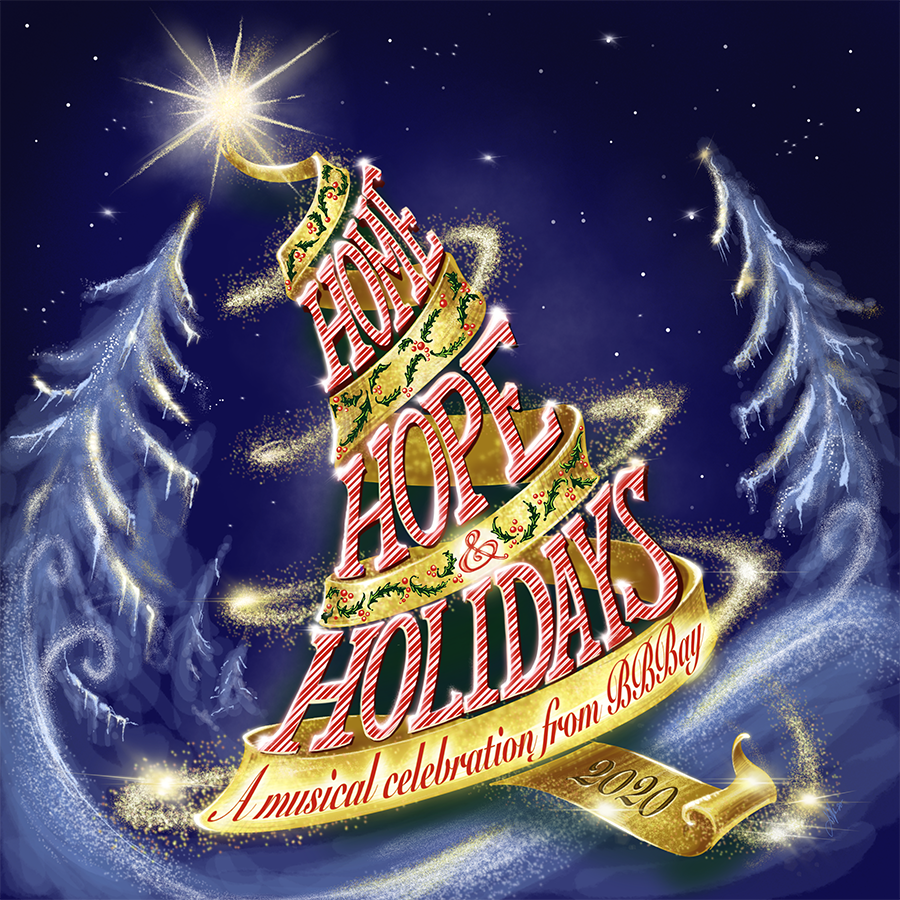 Broadway by the Bay Harnesses the Holiday Spirit and Releases its First Holiday Album – Home, Hope & Holidays!