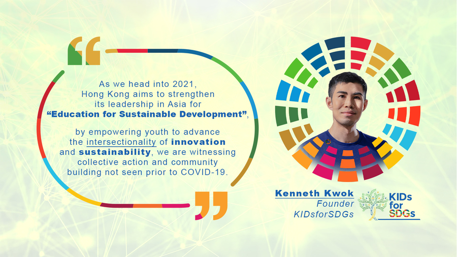 Founder of KIDsforSDGs, Kenneth Kwok, Showcases Hong Kong and its SDG Agenda on Education for Sustainable Development. Young Global Citizens: Let's Innovate!