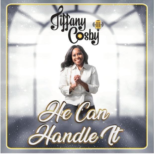 Independent Label Soulistic 360 Announces Release of New Single He Can Handle It by Breakout Inspirational Artist Tiffany Cosby Produced by Spike Rebel and Arnell Newman