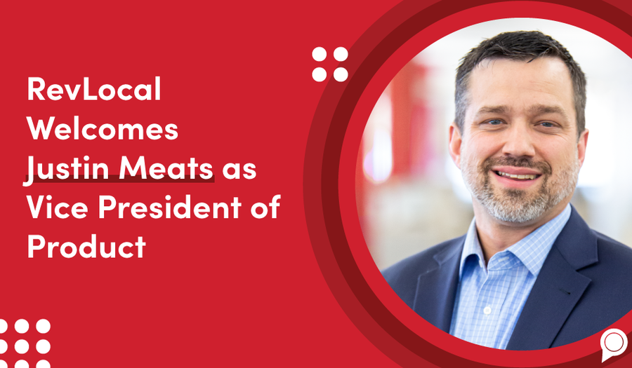 RevLocal Welcomes Justin Meats as Vice President of Product