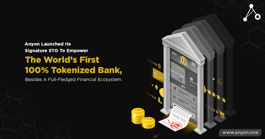 Amid Massive Expectations, Anyon Launched Its Signature STO To Empower The World's First 100% Tokenized Bank