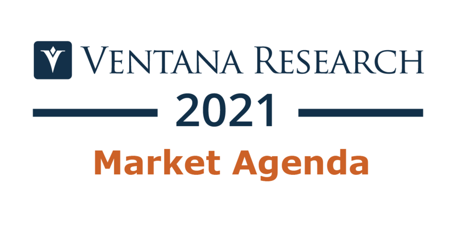 Ventana Research Publishes 2021 Market Agenda for Technology in Business
