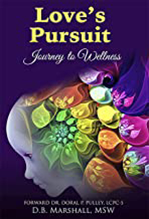 "D.B. Marshall Launches book ""Love's Pursuit: Journey to Wellness"""