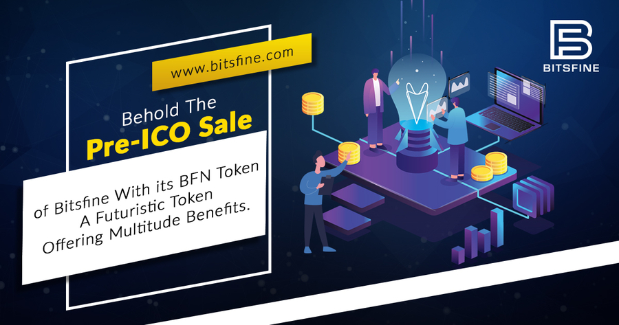 Behold the pre-ICO Sale of Bitsfine with its BFN Token- a Futuristic Token Offering Multitude Benefits