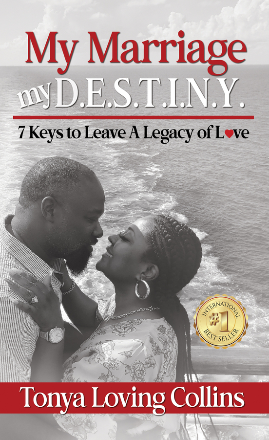 "Tonya Loving Collins' book ""My Marriage, My D.E.S.T.I.N.Y.: 7 Keys to Leave A Legacy of Love"" Becomes A Best Seller"