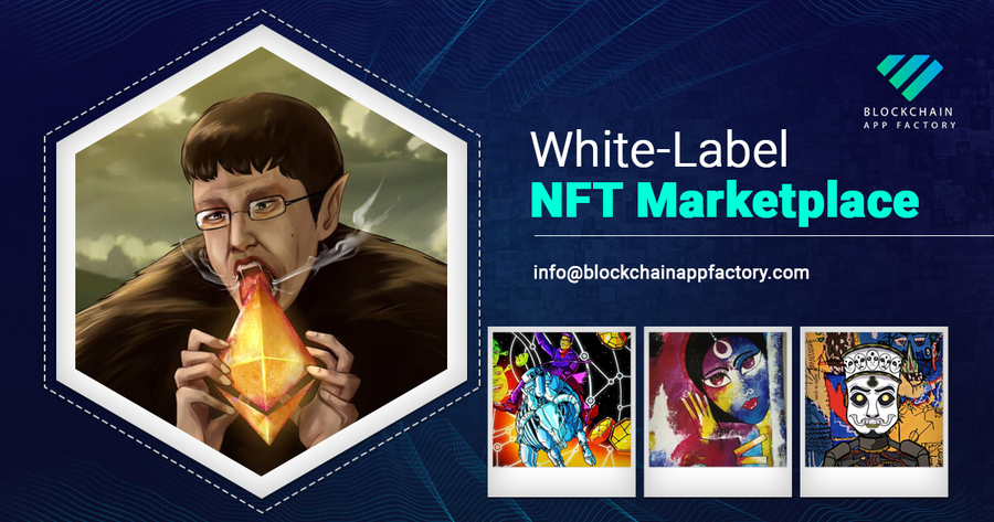 White label NFT Marketplace by Blockchain App Factory for unique NFTs