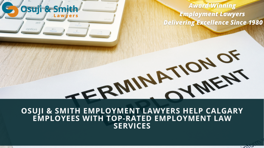 Osuji & Smith Employment Lawyers Help Calgary Employees With Top-Rated Employment Law Services