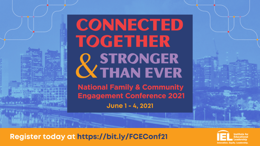 Institute for Educational Leadership's National Family & Community Engagement Conference Highlights Effective Strategies at Various Levels to Successfully Engage Families and Improve Student Outcomes
