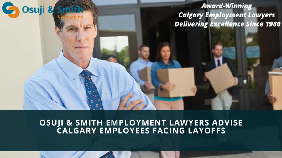 Osuji & Smith Employment Lawyers Advise Calgary Employees Facing Layoffs