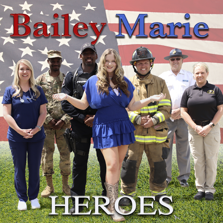 """Bailey Marie releases """"Heroes"""" Worldwide in Honor of our Amazing Front Line Workers!"""