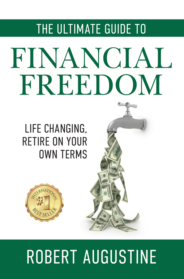 """Robert Augustine's book """"The Ultimate Guide to Financial Freedom"""" Becomes a Best Seller!"""