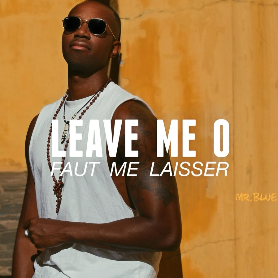 """Mr. Blue Joel Set to Release His New Single """"Leave me o"""""""