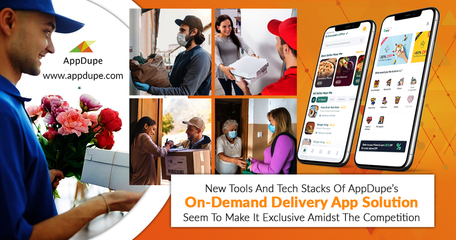 AppDupe's Use of New Tools and Tech Stacks on On-demand Delivery App Shows Exclusivity Amidst the Competition