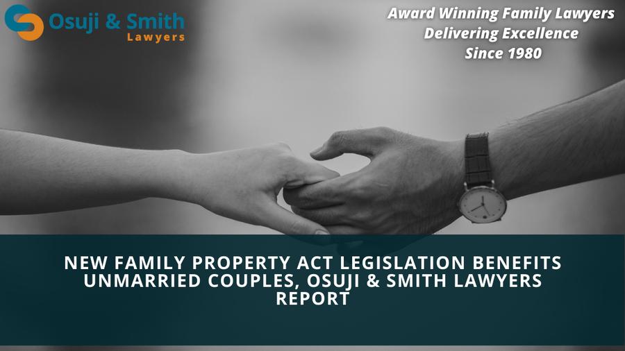 New Family Property Act Legislation Benefits Unmarried Couples, Osuji & Smith Calgary Family Lawyers Report