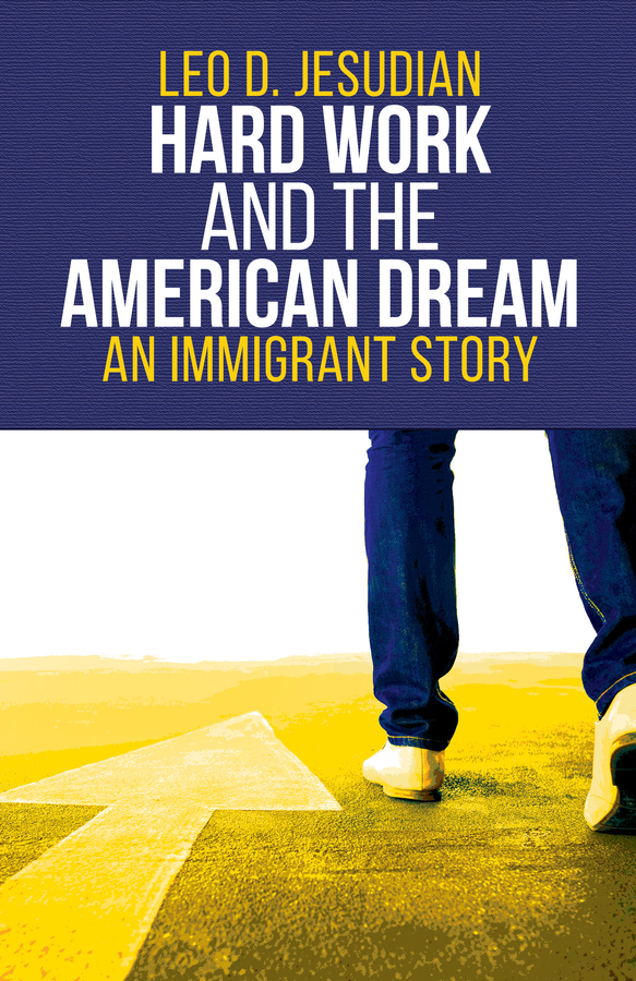 """Author and CEO Leo D. Jesudian Announces the Release of His New Book """"Hard Work and the American Dream"""""""
