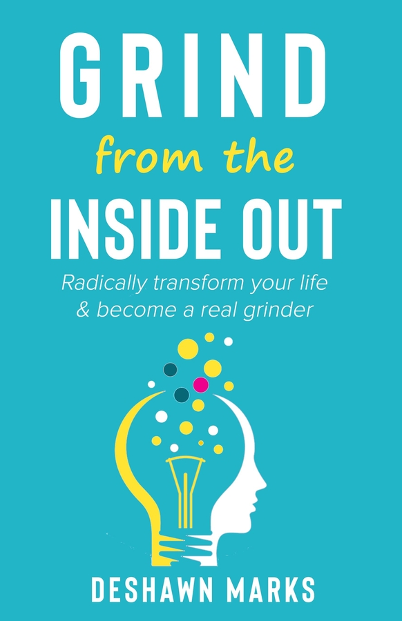 """Entrepreneur and Business Icon DeShawn Marks Have Released a Book titled """"Grind from Inside Out."""""""