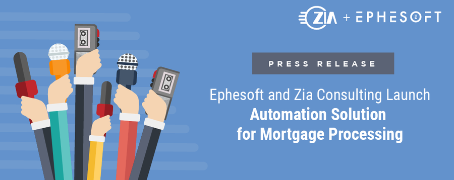 Ephesoft and Zia Consulting Launch Automation Solution for Mortgage Processing